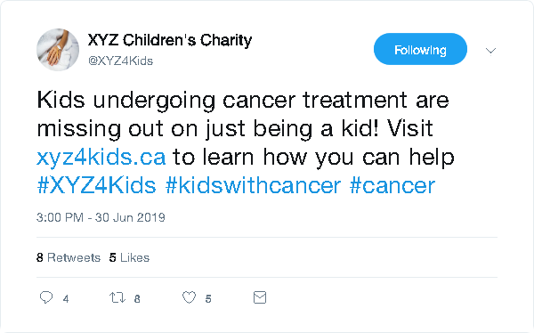 """Example of an improved tweet: """"Kids undergoing cancer treatment are missing out on just being a kid! Visit  to learn how you can help #XYZ4Kids #kidswithcancer #cancer"""""""
